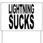 Lightning Sucks Yard Sign
