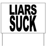 Liars Suck Yard Sign