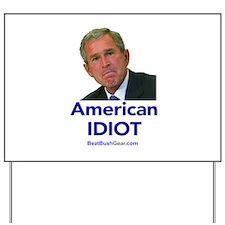 """""""American Idiot"""" Yard Sign"""