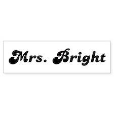 Mrs. Bright Bumper Bumper Sticker