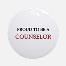 Proud to be a Counselor Ornament (Round)