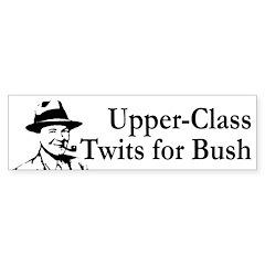 Upper-Class Twits for Bush (sticker)