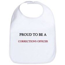 Proud to be a Corrections Officer Bib