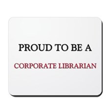 Proud to be a Corporate Librarian Mousepad