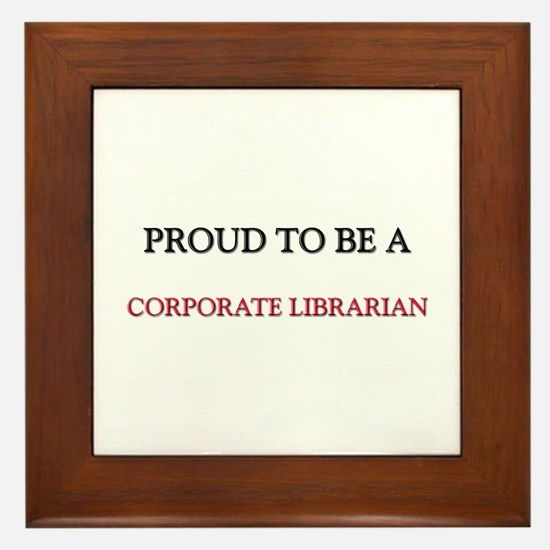 Proud to be a Corporate Librarian Framed Tile
