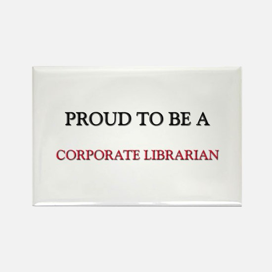 Proud to be a Corporate Librarian Rectangle Magnet