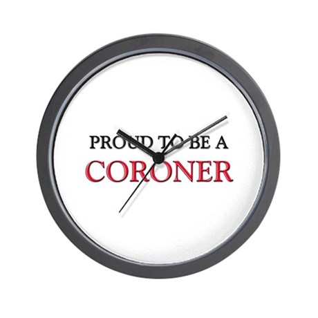 Proud to be a Coroner Wall Clock