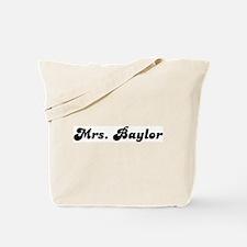 Mrs. Baylor Tote Bag