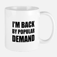 Back By Popular Demand Mugs
