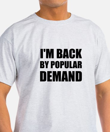 Back By Popular Demand T-Shirt