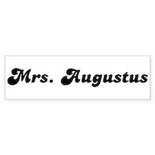 Mrs. Augustus Bumper Bumper Sticker