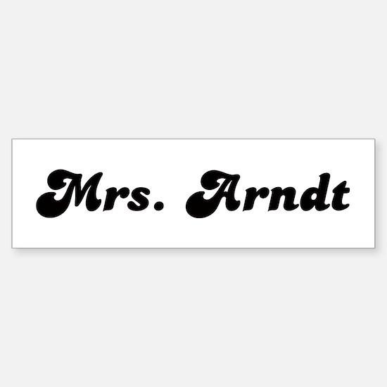Mrs. Arndt Bumper Bumper Bumper Sticker