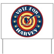 Vote For Harvey Personalized Yard Sign