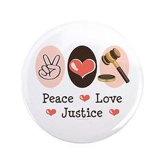 """Peace Love Justice Judge 3.5"""" Button"""