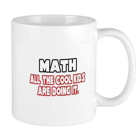 """Math...Cool Kids"" Mug"