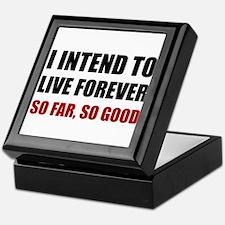 Live Forever So Far Good Keepsake Box