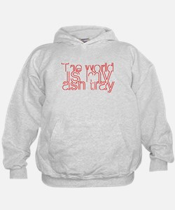 World is my Ash Tray Hoodie