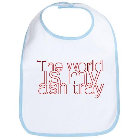 World is my Ash Tray Bib