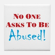No one asks to be abused Tile Coaster
