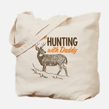 I Love Hunting With Daddy Tote Bag