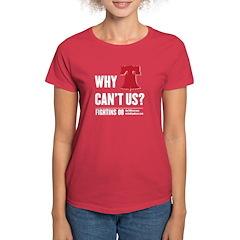 Why Can't Us Women's Dark T-Shirt