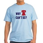 Why Can't Us Light T-Shirt