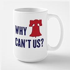 Why Can't Us Large Mug