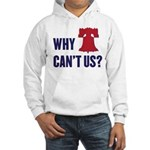 Why Can't Us Hooded Sweatshirt