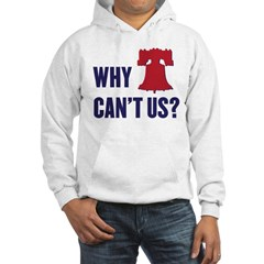 Why Can't Us Hoodie