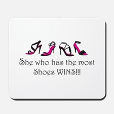 She Who Has the Most Shoes Wins!!! Mousepad