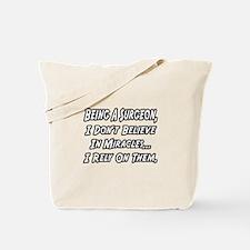 """""""Surgeons and Miracles"""" Tote Bag"""
