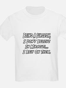 """""""Surgeons and Miracles"""" T-Shirt"""