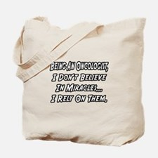 """""""Oncologists and Miracles"""" Tote Bag"""