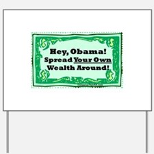 """Spread Your Own Wealth"" Yard Sign"