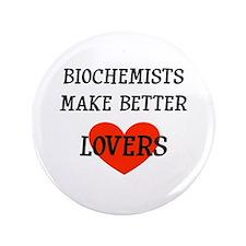 """Biochemist Gift 3.5"""" Button"""