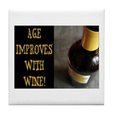 AGE IMPROVES WITH WINE Tile Coaster
