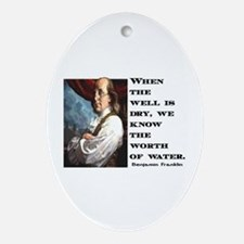 BEN FRANKLIN WATER QUOTE Oval Ornament