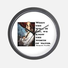 BEN FRANKLIN WATER QUOTE Wall Clock