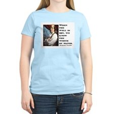 BEN FRANKLIN WATER QUOTE T-Shirt