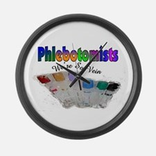 More Phlebotomist Large Wall Clock