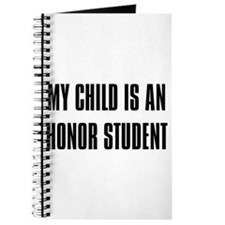 """My Child is a Honor Student"" Journal"