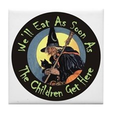 WE'LL EAT WHEN THE CHILDREN G Tile Coaster