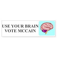 Use Your Brain, Vote McCain Bumper Bumper Sticker