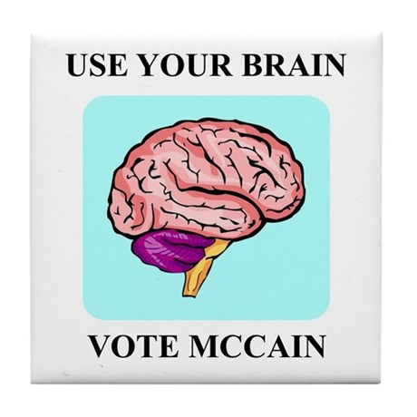 Use Your Brain, Vote McCain Tile Coaster
