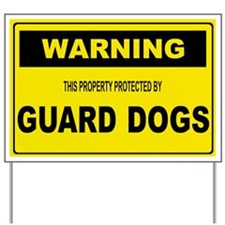 GUARD DOGS Yard Sign