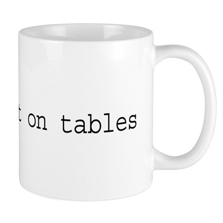 DBAs Do It On Tables Mug