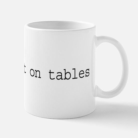 DBAs Do It On Tables Mug