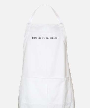 DBAs Do It On Tables BBQ Apron