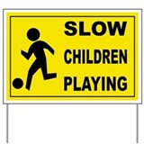 Slow children playing Yard Signs