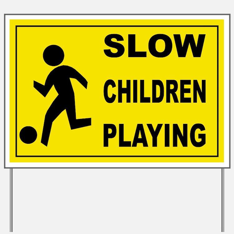 SLOW CHILDREN PLAYING Yard Sign